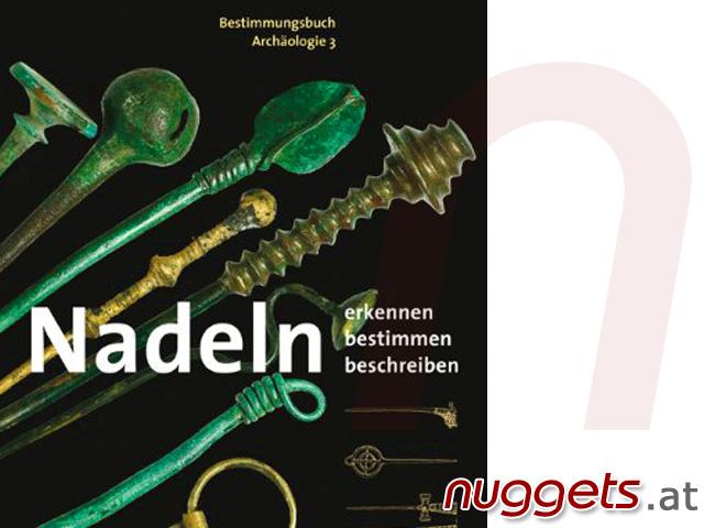 nuggets.at Sondengänger Handbuch Nadeln erkennen bestimmen beschreiben Kunstverlag 184 Seiten 50 farbige + 241 sw Abbildungen